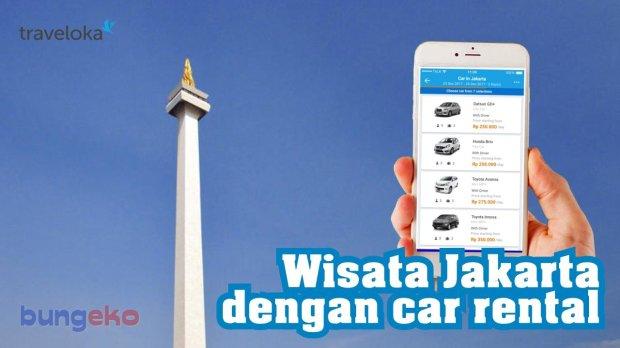 Wisata Jakarta dengan car rental mobil Traveloka
