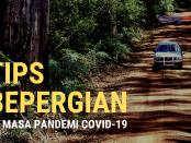 Tips bepergian di masa pandemi Covid-19
